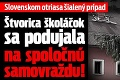 Slovenskom otriasa šialený prípad: Štvorica školáčok sa podujala na spoločnú samovraždu!